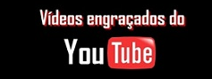 videos engraçados do You tube